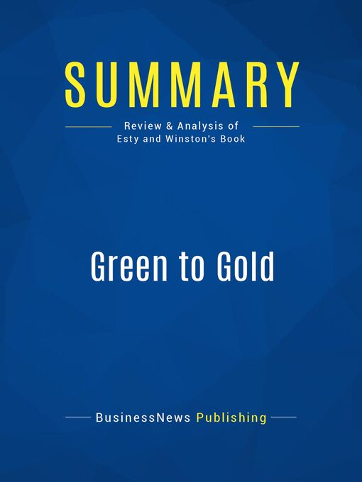 Summary (eBook): Green to Gold--Daniel Esty and Andrew Winston