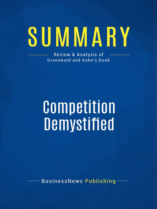 Summary (eBook): Competition Demystified--Bruce Greenwald and Judd Kahn