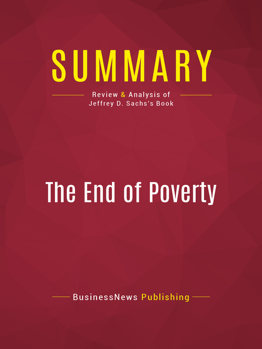 Summary of the End of Poverty (eBook): Economic Possibilities For Our Time--Jeffrey D. Sachs