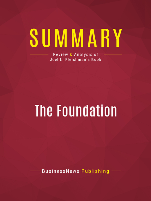 Summary of the Foundation (eBook): A Great American Secret: How Private Wealth is Changing the World--Joel L. Fleishman