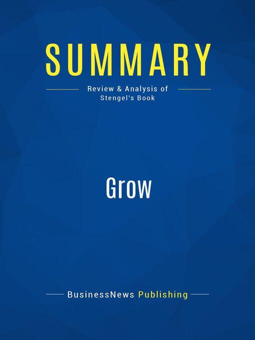 Summary (eBook): Grow--Jim Stengel: How Ideals Power Growth at the World's Greatest Companies