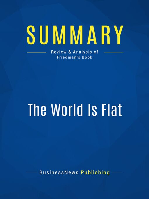 Summary (eBook): The World is Flat--by Thomas L. Friedman: A Brief History of the Twenty-First Century