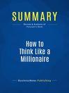 Summary (eBook): How to Think Like a Millionaire--Charles-Albert Poissant
