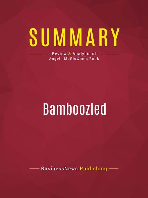 Summary of Bamboozled (eBook): How Americans are being Exploited by the Lies of the Liberal Agenda--Angela McGlowan