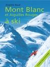 Aiguilles Rouges (eBook): Mont Blanc et Aiguilles Rouges à ski