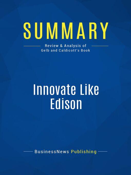 Summary (eBook): Innovate Like Edison--Michael Gelb and Sarah Caldicott