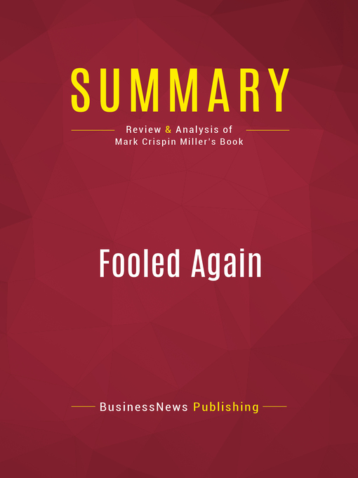 Summary of Fooled Again (eBook): How the Right Stole the 2004 Election & Why They'llSteal the Next One Too (Unless We Stop Them)--Mark Crispin Miller