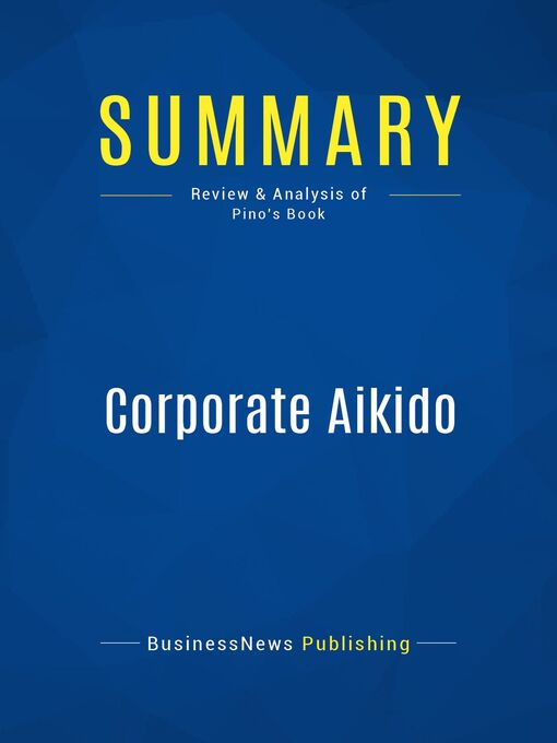 Summary (eBook): Corporate Aikido--Robert Pino