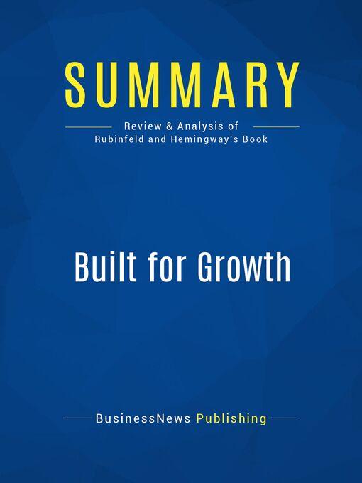 Summary (eBook): Built For Growth--Arthur Rubinfeld and Collins Hemingway