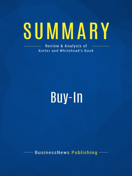 Summary (eBook): Buy-In--John P. Kotter and Lorne A. Whitehead: Saving Your Good Idea From Getting Shot Down