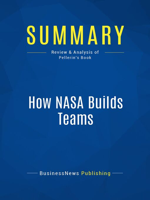 Summary (eBook): How NASA Builds Teams--Charles J. Pellerin