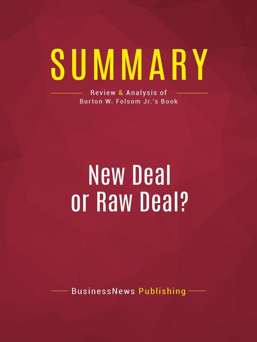 Summary of New Deal or Raw Deal? (eBook): How FDR's Economic Legacy Has Damaged America--Burton W. Folsom, Jr.