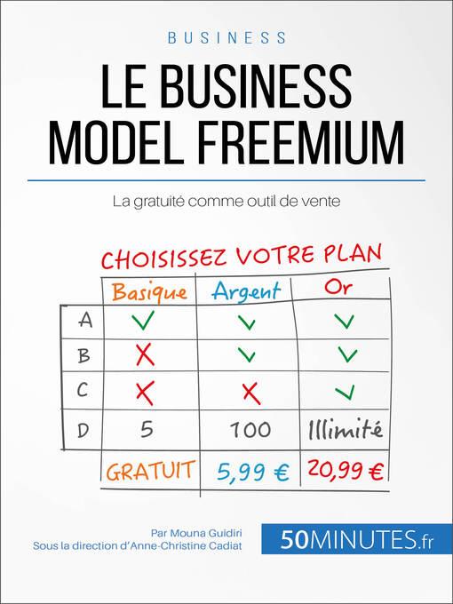 Le freemium (eBook): Quand le gratuit vend bien