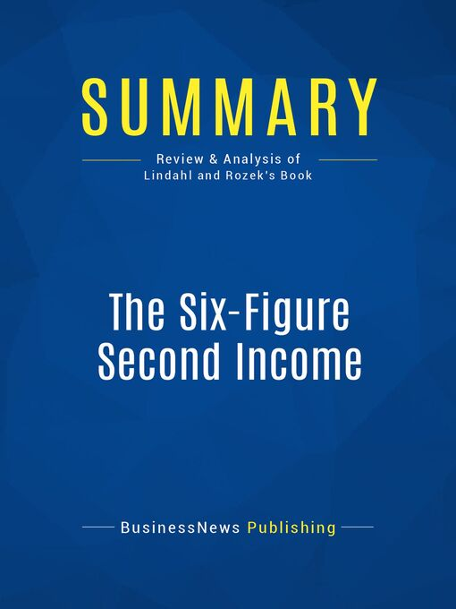 Summary (eBook): The Six-Figure Second Income--David Lindahl & Jonathan Rozek: How to Start and Grow a Successful Online Business Without Quitting Your Day Job