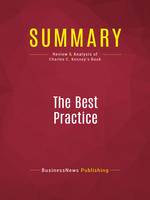 Summary of the Best Practice (eBook): How the New Quality Movement is Transforming Medicine--Charles C. Kenney