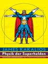 Physik der Superhelden (eBook)