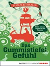 Das Gummistiefel-Gefühl (eBook): Mein neues Leben in der Pampa