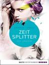 Zeitsplitter--Die Jägerin (eBook): Roman