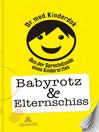Babyrotz & Elternschiss (eBook): Aus der Sprechstunde eines Kinderarztes
