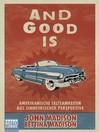 And Good Is (eBook): Amerikanische Seltsamkeiten aus einheimischer Perspektive