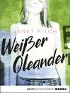 Weißer Oleander (eBook): Roman