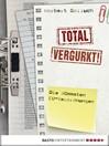 Total vergurkt! (eBook): Die dümmsten EU-Verordnungen
