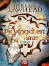 Das Knochenhaus (eBook): Roman