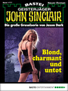 John Sinclair--Folge 1777 (eBook): Blond, charmant und untot