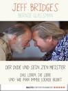 Der Dude und sein Zen Meister (eBook): Das Leben, die Liebe und wie man immer locker bleibt