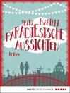 Paradiesische Aussichten (eBook): Roman