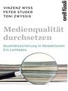 Medienqualität durchsetzen (eBook): Qualitätssicherung in Redaktionen--Ein Leitfaden