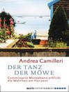 Der Tanz der Möwe (eBook): Commissario Montalbano erblickt die Wahrheit am Horizont. Roman