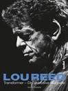 Lou Reed--Transformer (eBook): Die exklusive Biografie