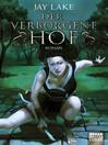 Der verborgene Hof (eBook): Roman