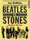 Beatles vs. Stones (eBook): Die Rock-Rivalen