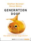Generation Doof (eBook): Wie blöd sind wir eigentlich?