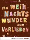 Ein Weihnachtswunder zum Verlieben (eBook): Roman