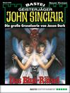 John Sinclair--Folge 640 (eBook): Das Blut-Rätsel