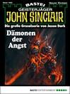 John Sinclair--Folge 1882 (eBook): Dämonen der Angst