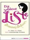 Die goldene Liste (eBook): Ein Jahr. Eine Frau. Zehn unanständige Vorsätze.. Roman