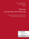 Bildung und geistige Behinderung (eBook): Bildungstheoretische Reflexionen und aktuelle Fragestellungen