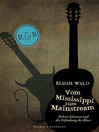Vom Mississippi zum Mainstream (eBook): Robert Johnson und die Erfindung des Blues