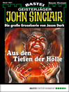 John Sinclair--Folge 1821 (eBook): Aus den Tiefen der Hölle