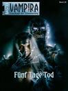 Vampira--Folge 28 (eBook): Fünf Tage Tod