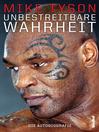Unbestreitbare Wahrheit (eBook): Die Autobiografie