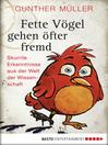 Fette Vögel gehen öfter fremd (eBook): Skurrile Erkenntnisse aus der Welt der Wissenschaft