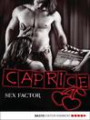 SEX FACTOR--Caprice (eBook): Erotikserie
