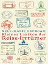 Kleines Lexikon der Reise-Irrtümer (eBook)