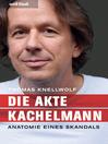 Die Akte Kachelmann (eBook): Anatomie eines Skandals