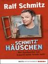 Schmitz' Häuschen (eBook): Wer Handwerker hat, braucht keine Feinde mehr